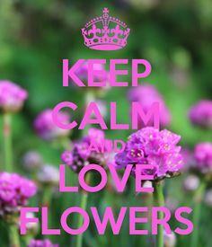Blomkje en Wenje: Keep Calm and love flowers