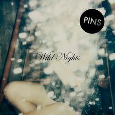 PINS: Wild Nights   Album Reviews   Pitchfork