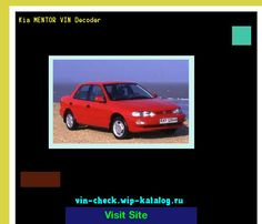 Kia MENTOR VIN Decoder - Lookup Kia MENTOR VIN number. 160930 - Kia. Search Kia MENTOR history, price and car loans.