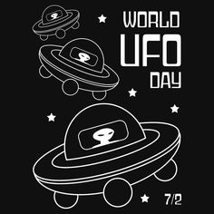 """""""World UFO Day"""" T-Shirts, Hoodies and other merchandise by Samuel Sheats on Redbubble. World UFO Day is on July 2. #worldufoday #ufo #flyingsaucer #scifi #sciencefiction #geek"""