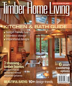 Timber Home Living June 2013, Kitchen U0026amp; Bath Issue. Download A Digital  Copy