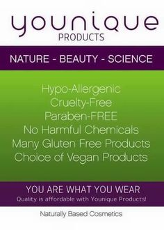 Younique makeup is an all natural makeup. It is hypo-allergenic, paraben free, cruelty free, no harmful chemicals, many products gluten free, choice of vegan products. Check out the my page at https://www.facebook.com/samanthamrichardsonsyouniquemakeup/. You can get to my link to order from my page or go to www.youniqueproducts.com/samanthamrichardson