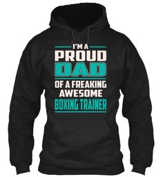 Boxing Trainer - Proud Dad #BoxingTrainer