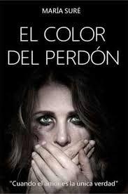 El color del perdón - María Suré http://www.eluniversodeloslibros.com/2017/03/el-color-del-perdon-maria-sure.html