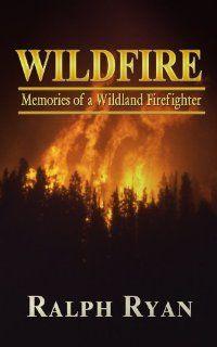 (FREE on 6/23) Wildfire: Memories Of A Wildland Firefighter by Ralph Ryan - http://eBooksHabit.com