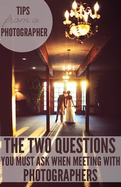 Two questions to ask a wedding photographer.