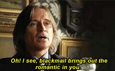 """Oh! I see, blackmail brings out the romantic in you."" Rumplestiltskin - 4 * 4 ""The Apprentice"""
