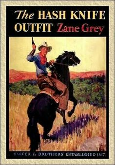 The Hash Knife Outfit ~ Zane Grey