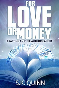 72fdfcadd0 For Love or Money (Crafting a Self-Publishing Career Book... Self