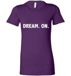 Stay Motivated with this awesome Dream On Ladies T... Get your NOW exclusively from http://impowerapparel.com/products/dream-on-ladies-t-shirt?utm_campaign=social_autopilot&utm_source=pin&utm_medium=pin #motivation #inspiration #greatness