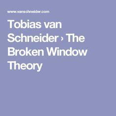 Tobias van Schneider › The Broken Window Theory