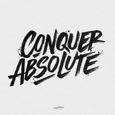 Conquer Absolute lettering by Laura