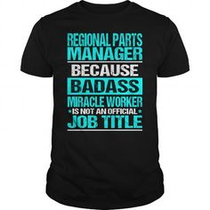 REGIONAL PARTS MANAGER Because BADASS Miracle Worker Isn