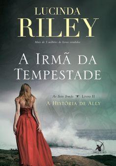 Lucinda  Riley - A irmã da tempestade @editoraarqueiro #resenha