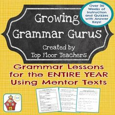 Help your students grow into a group of grammar gurus!  This is a yearlong grammar teaching unit using sentences from mentor texts.  Each week follows a schedule beginning with students finding things of interest in the sample sentence for the week and ending with a quiz covering specific grammar skills.