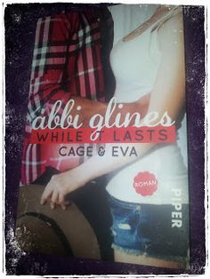 "BunteBücherWelt: While it Lasts ""Cage & Eva"" (3) -Abbi Glines"
