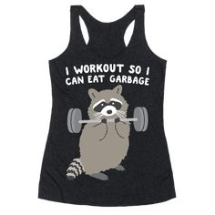 I Workout So I Can Eat Garbage - Racerback Tank - HUMAN