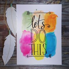 Handwritten quote 'Lets do this' 8x10 print. by lilywillowdesigns, $16.95