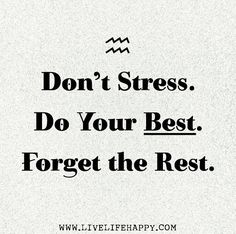 Quotes and Motivation QUOTATION – Image : As the quote says – Description body_dont_stress.jpg Sharing is love, sharing is everything Quotes For Kids, Great Quotes, Quotes To Live By, Encouraging Quotes For Students, Motivational Quotes For Work, Inspirational Quotes About Stress, Motivational Quotes For Students Colleges, Quotes For College Students, Encourage Quotes