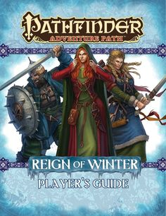 Pathfinder Adventure Path: Reign of Winter Player's Guide (PFRPG) | Book cover and interior art for Pathfinder Roleplaying Game - PFRPG, 3rd Edition, 3E, 3.x, 3.0, 3.5, 3.75, Role Playing Game, RPG, Open Game License, OGL, Paizo Inc. | Create your own roleplaying game books w/ RPG Bard: www.rpgbard.com | Not Trusty Sword art: click artwork for source