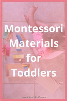 Tried and Tested Montessori materials for toddlers. #montessori #toddler #2yearold #montessorimaterials #giftideas