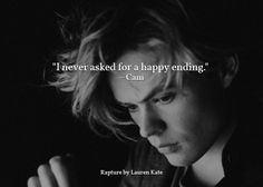 """I never asked for a happy ending."" ~Cam. I wanted to cry when this showed up I felt so bad I wanted luce to walk up to him and kiss him and tell him its ok"