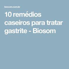 10 remédios caseiros para tratar gastrite - Biosom