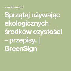 Sprzątaj używając ekologicznych środków czystości – przepisy. | GreenSign Math Equations