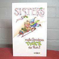Sisters Make Christmas Twice As Fun - Christmas Card
