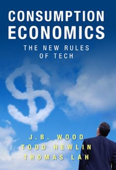 Consumption Economics: The New Rules of Tech by J.B. Wood https://www.amazon.com/dp/0984213031/ref=cm_sw_r_pi_dp_x_pcc7xbJ7YTFW3