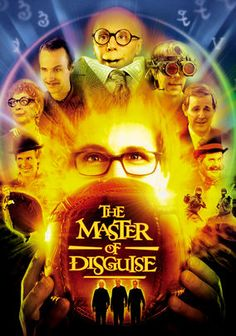 The Master of Disguise  Simple but sweet-natured Pistachio Disguisey (Dana Carvey) discovers his keen hereditary talent for imitation when his father (James Brolin) is kidnapped by criminal mastermind Devlin Bowman (Brent Spiner) in this lighthearted family comedy. With help from his similarly gifted grandfather and a pretty assistant, Pistachio must hone his newfound skills to rescue his father and foil Bowman's plot to steal the world's most prized artifacts.