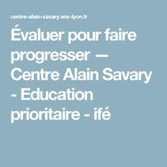 Évaluer pour faire progresser — Centre Alain Savary - Education prioritaire - ifé Centre, Imagination, Trainers, Fantasy