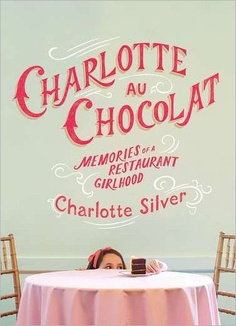 charlotte au chocolat...a memoir in a restaurant and recipes, yes please!
