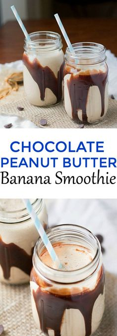 For breakfast: Chocolate Peanut Butter Banana Smoothie