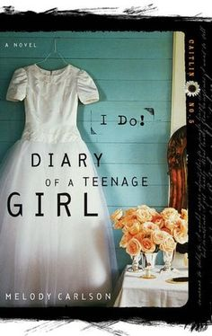 Diary of a Teenage Girl Series 1 (Caitlin) Book 5 (I do!) By Melody Carlson  • OMG! I love this series! It's so inspiring! Read it!! I'm telling u! It's amazing!!!