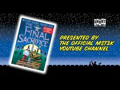 MST3K: The Final Sacrifice (FULL MOVIE) with annotations