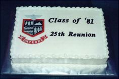 25th Class Reunion Cake - The shield and message on this cake were made with color flow. (and yes, the trees in the school's shield really look that way. lol!)