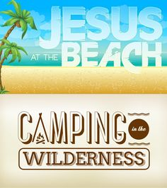 Two new summer curriculums for preteen ministry: Jesus at the Beach and Camping in the Wilderness.