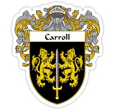 Gifts with your Carroll Coat of Arms/Family Crest are always in style. Show your family heritage and dress your whole family. These high quality family crest shirts, hoodies and prints make great gifts for Father's Day, Mother's Day, birth days, Christmas or just for the fun of it. • Also buy this artwork on stickers, apparel, kids clothes, and more.