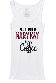 Mary Kay and Coffee tank marykay shirt coffee by FoxyLittleRascals