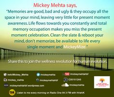 """""""Clean the slate & reboot your mind, don't memorize, be available to life every single moment and #MickeyMize!""""  #quote #memories"""