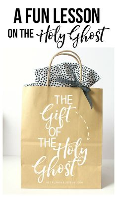 a fun lesson on the gift of the Holy Ghost