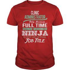((Top Tshirt Popular) Awesome Tee For Clinic Administrator [TShirt 2016] Hoodies, Funny Tee Shirts