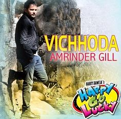 Vichodeya Ne Sanu Amrinder Gill Full HD Punjabi Song Free Download Vichodeya Ne Snu Ahdh Adha is th...