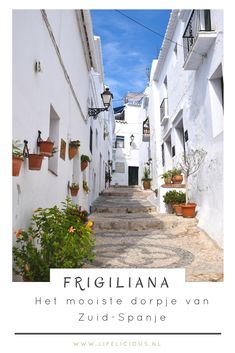 frigiliana, andalusie, spanje, andalucia, wit dorp, pueblos blancos, spain, andalusie reizen, travel spain, rondreis spanje Italy Travel Tips, Spain Travel, Travel Europe, Valencia, Spanish Garden, Costa, South Of Spain, Spain And Portugal, Europe Destinations