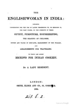 The Englishwoman in India: information for ladies on their outfit, furniture &c. by a lady resident  1864