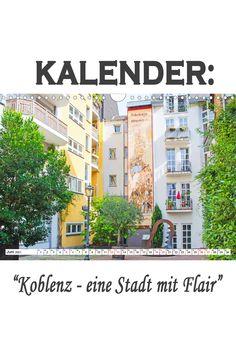 """Kalender: """"Koblenz - eine Stadt mit Flair"""" Eine spannende Fotoreise mit bekannten Sehenswürdigkeiten von Koblenz. (Monatskalender, 14 Seiten Germany, Building, Pictures, Old Town, Buildings, Deutsch, Construction"""