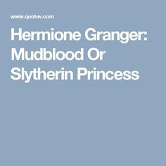 Hermione Granger: Mudblood Or Slytherin Princess