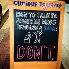 How to talk to someone who's reading a book: DON'T
