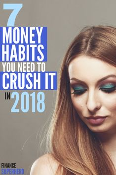 2018 is YOUR year! These 7 money habits will help you get off to a great start and manage your money better than ever this year!